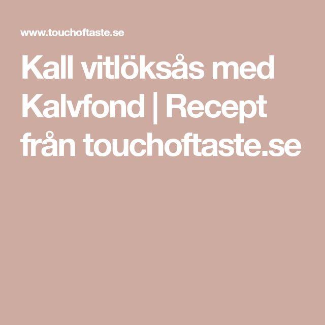 Kall vitlöksås med Kalvfond   Recept från touchoftaste.se