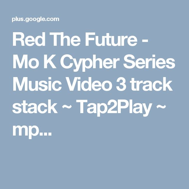 Red The Future - Mo K Cypher Series Music Video 3 track stack ~ Tap2Play ~ mp...