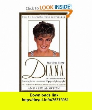 Diana Her True Story in Her Own Words (9780671024123) Andrew Morton , ISBN-10: 0671024124  , ISBN-13: 978-0671024123 ,  , tutorials , pdf , ebook , torrent , downloads , rapidshare , filesonic , hotfile , megaupload , fileserve