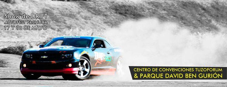 Drifting, Derrapones y Autos Fantásticos en el show de autos mas importante de México. AutoFest Pachuca 2014 en Centro de Convenciones Tuzoforum &PArque David Ben Guirón 17 y 18 de Mayo