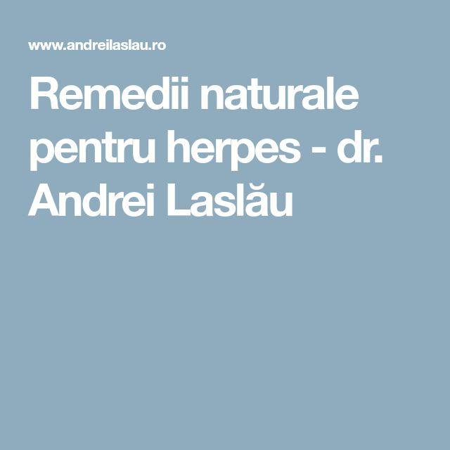 Remedii naturale pentru herpes - dr. Andrei Laslău