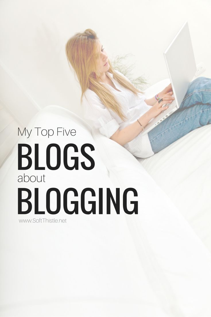 My Top Five Blogs About Blogging http://www.softthistle.net/blog/top-five-blogs-about-blogging