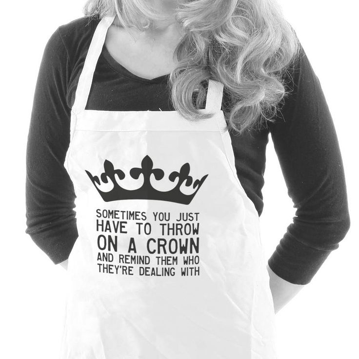 @notonthehighst 'Throw On A Crown' Quote Apron