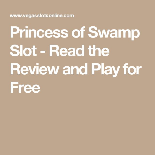 Princess of Swamp Slot - Read the Review and Play for Free