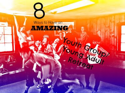 8 Ways to Have An Amazing Youth/Young Adult Retreat! — Patrice Patrick