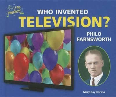 Philo Farnsworth | Buy Who Invented Television? Philo Farnsworth Book by Mary Kay Carson ...