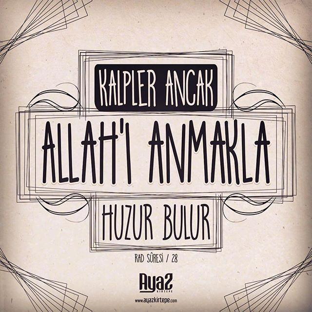 Kalpler ancak Allah'ı anmakla huzur bulur .. Rad Sûresi / 28 #Allah #HzMuhammed #KuranıKerim ...