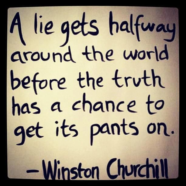 Ha! So very true. People spread lies so fast and when the truth comes out they don't want to believe it.