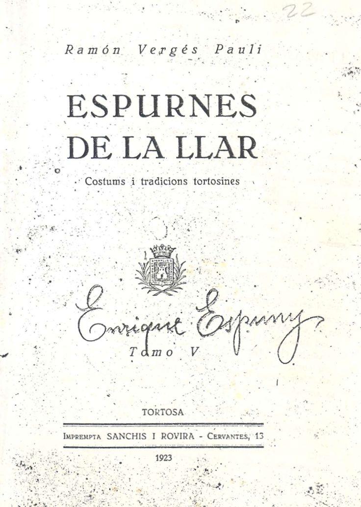 Vergés Pauli, Ramon. Espurnes de la llar : costums i tradicions tortosines : Tomo V . Tortosa : Impremta Sanchis i Rovira, 1923.