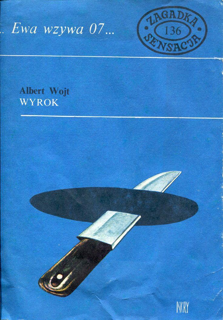 """""""Wyrok"""" Albert Wojt Cover by Jerzy Rozwadowski Book series Ewa wzywa 07... Published by Wydawnictwo Iskry 1987"""