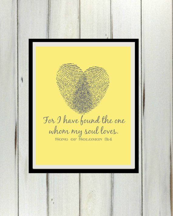 Song Of Solomon 34 Fingerprint Heart For I by DesignsByWallace, $5.00 Song Of Solomon 3:4, Fingerprint Heart For I have Found The One Whom My Soul Loves, Digital Download 8x10 Printable Wall Hanging