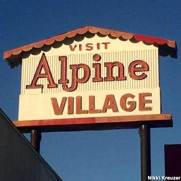 Alpine Village Torrance, California Alpine Village is where you'll find German-themed restaurants, butcher shops, and a wedding chapel.