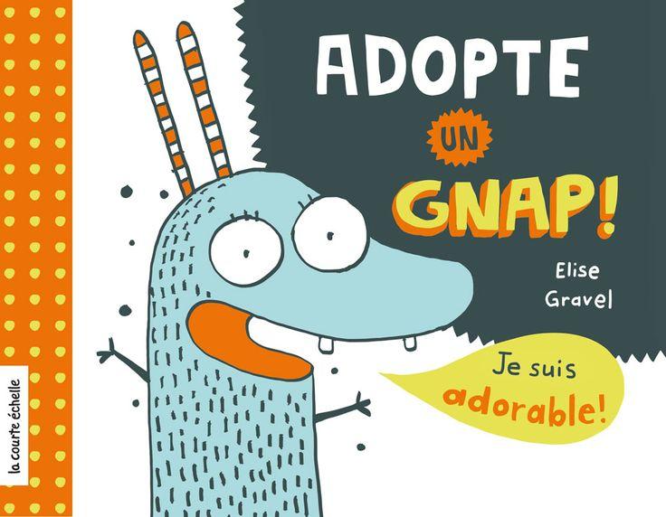 Elise Gravel - Adopte un gnap!
