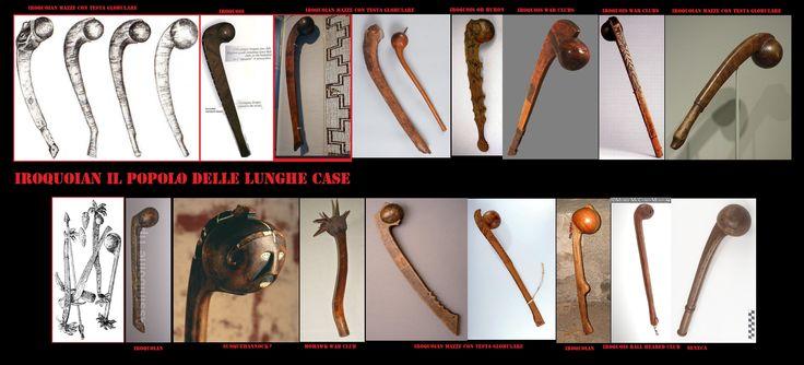 Prima del contatto con gli europei gli iroquoian non avevano oggetti metallici. Per il combattimento corpo a corpo si usavano vari tipi di mazze, la più comune aveva una testa sferica di legno