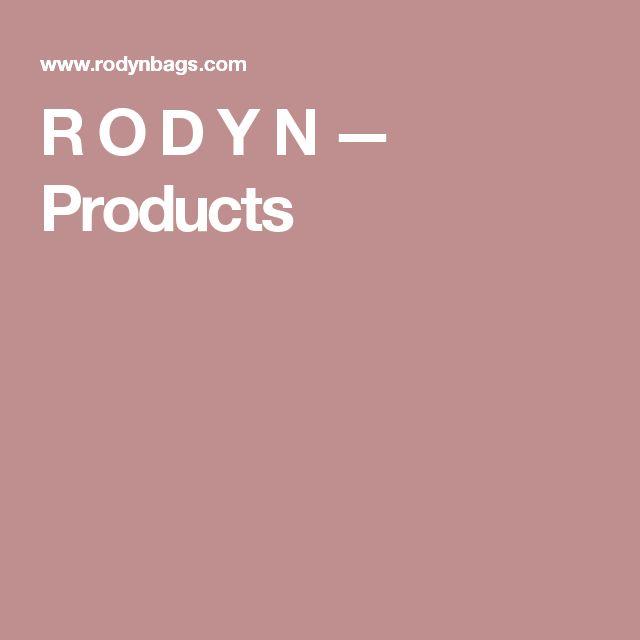 R O D Y N — Products