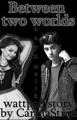 "Citește ""Between two worlds (Zayn Malik F.F.) - Between two worlds"" #wattpad #fanfiction"