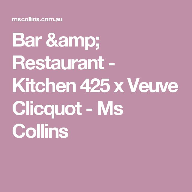 Bar & Restaurant - Kitchen 425 x Veuve Clicquot - Ms Collins