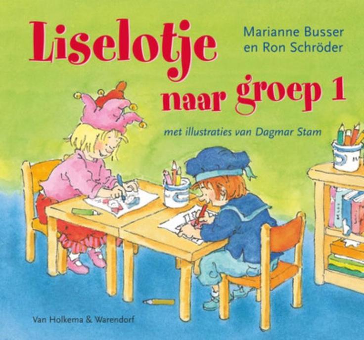 Liselotje gaat naar groep 1 door Marianne Busser en Ron Schröder