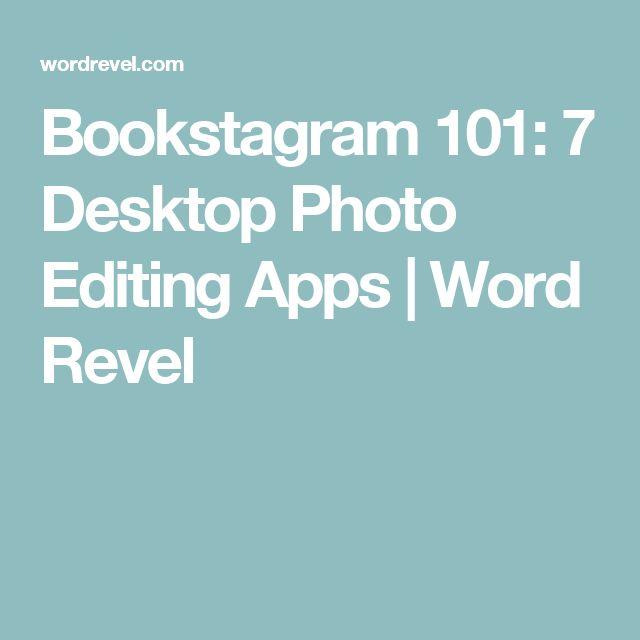 Bookstagram 101: 7 Desktop Photo Editing Apps   Word Revel