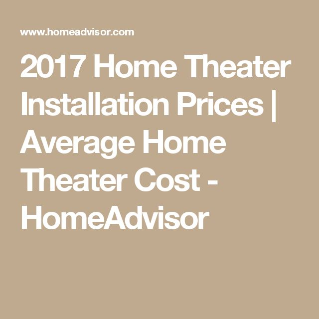 2017 Home Theater Installation Prices | Average Home Theater Cost - HomeAdvisor