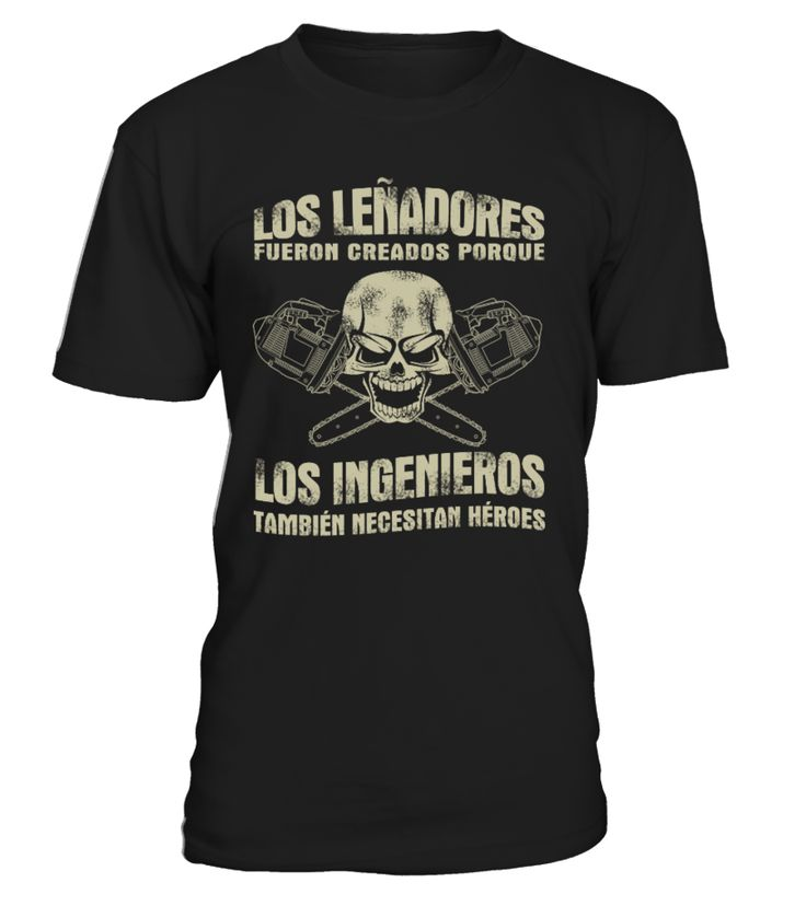 ** LOS LEÑADORES  - EDICIÓN LIMITADA**  #gift #idea #shirt #image #funny #job #new #best #top #hot #legal