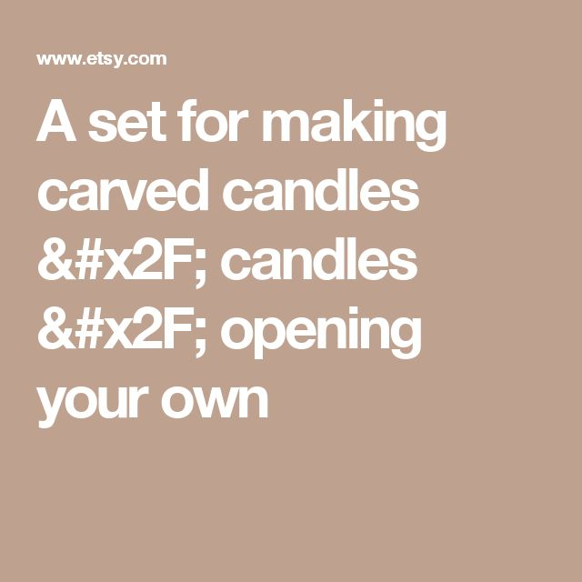 A set for making carved candles / candles / opening your own