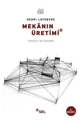 mekanin uretimi - henri lefebvre - sel yayincilik  http://www.idefix.com/kitap/mekanin-uretimi-henri-lefebvre/tanim.asp