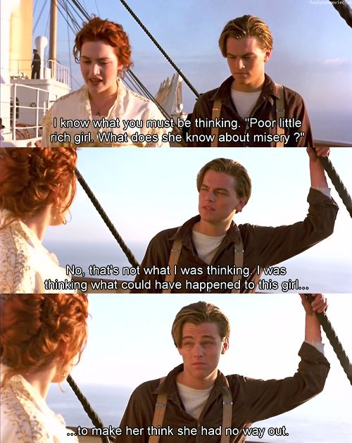 "Titanic. ""...to make her think she had no way out."""