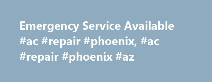 Emergency Service Available #ac #repair #phoenix, #ac #repair #phoenix #az http://tennessee.nef2.com/emergency-service-available-ac-repair-phoenix-ac-repair-phoenix-az/  # Sunny Heating And AC Repair Phoenix It is hard to survive in a humid and hot environment .You would want the environment to remain cool. Workplace or at home, you prefer coolness everywhere. And an air conditioner is a vital part of that comfort. But, the use of any electrical device is not totally hassle free. Just like…