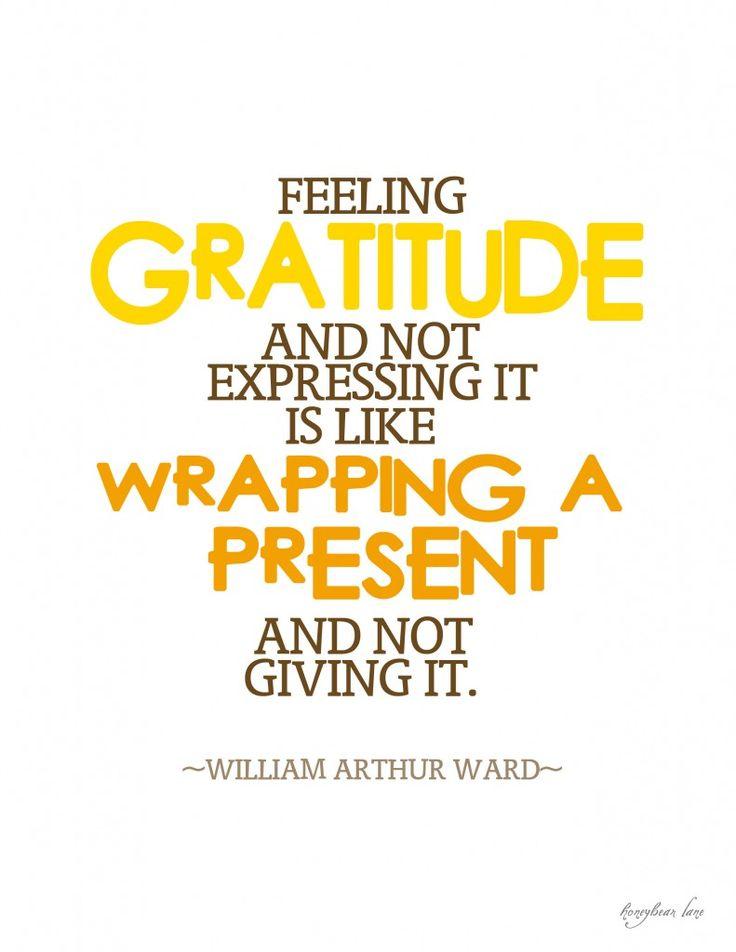 Thanksgiving: Expressions Gratitude, Attitude, Feelings Gratitude, Wisdom, Arthur Ward, Gifts, Things, Gratitude Quotes, Inspiration Quotes