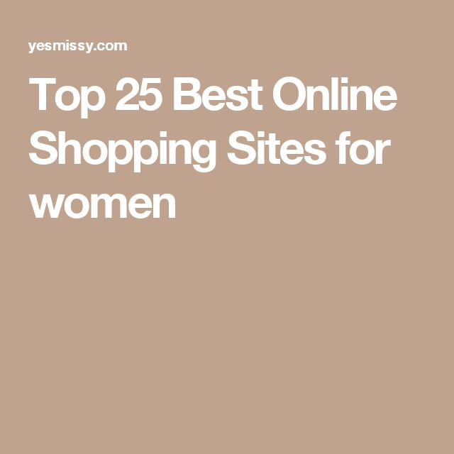 Top 25 Best Online Shopping Sites for women