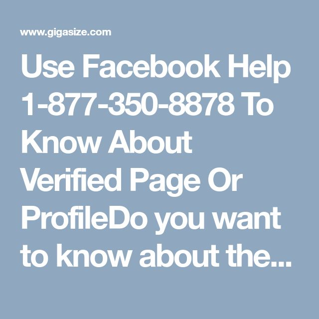 Use Facebook Help 1-877-350-8878 To Know About Verified Page Or ProfileDo you want to know about the verified pages or profiles on Facebook? If yes, then what are you waiting for, acquire our mammoth Facebook Help by dialling our Toll-free number 1-877-350-8878right from your comfort zone. Our techies are very industrious and diligent. http://www.monktech.net/facebook-contact-help-line-number.html