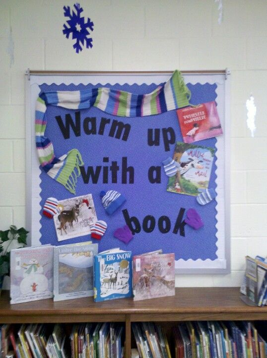 Winter reading bulletin board idea. Use real scarves, mittens, make a snowman