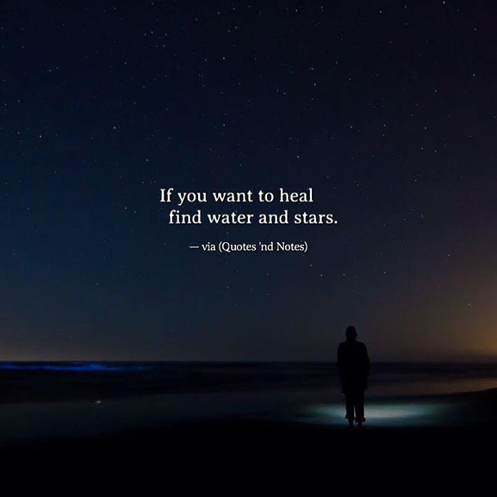 If you want to heal find water and stars. —via http://ift.tt/2eY7hg4