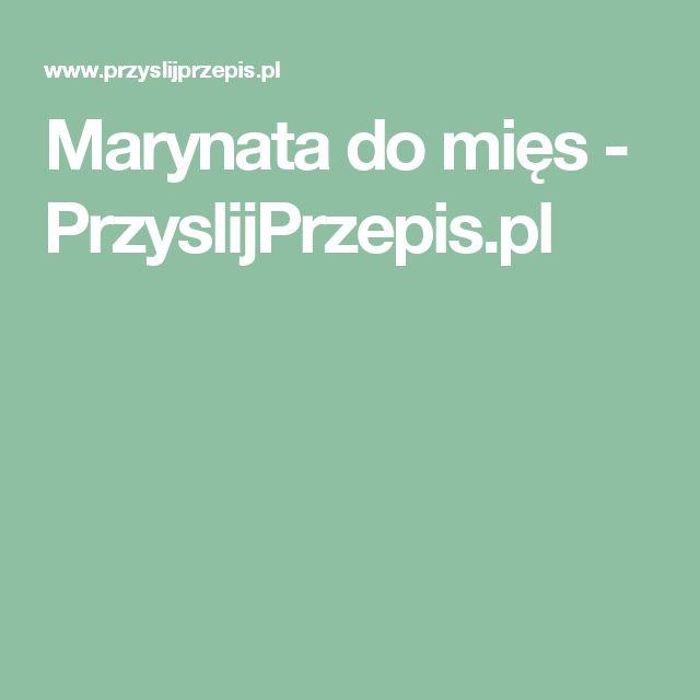 Marynata do mięs - PrzyslijPrzepis.pl