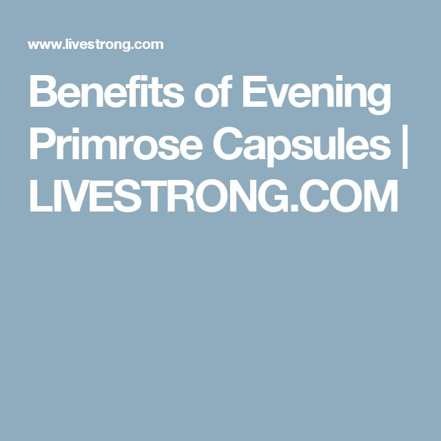 Benefits of Evening Primrose Capsules | LIVESTRONG.COM