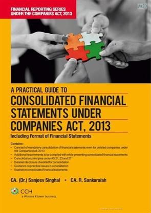 A Practical Guide to Consolidated Financial Statements under Companies Act 2013http://www.meripustak.com/A-Practical-Guide-to-Consolidated-Financial-Statements-under-Companies-Act-2013-/Accounting-and-Auditing/Books/pid-100060