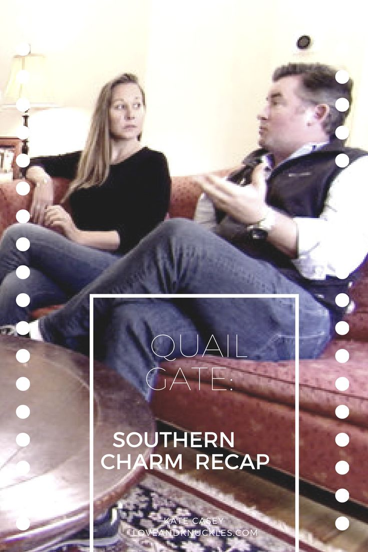 Southern Charm Recap: Quail Gate and other funny show recaps done by comedian Kate Casey at www.loveandknuckles.com