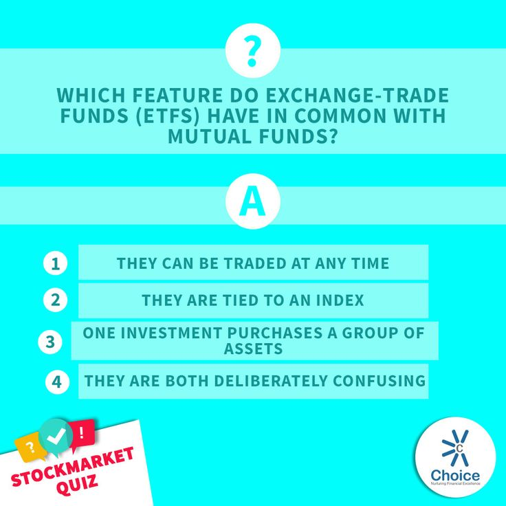 Stock Market Quiz - Which feature do Exchange-Trade Funds (ETFs) have in common with mutual funds? 1) They can be traded at any time 2)They are tied to an index 3) One investment purchases a group of assets  4)They are both deliberately confusing