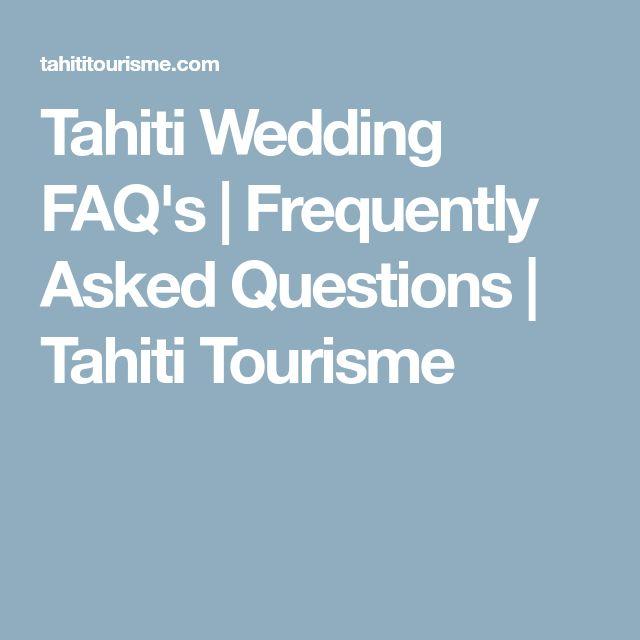Tahiti Wedding FAQ's | Frequently Asked Questions | Tahiti Tourisme