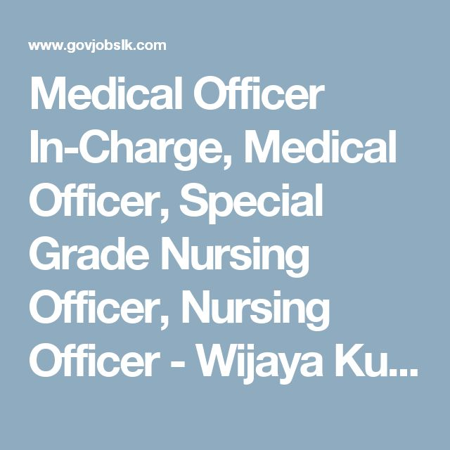 Medical Officer In-Charge, Medical Officer, Special Grade Nursing Officer, Nursing Officer - Wijaya Kumaratunga Memorial Hospital - Seeduwa - Government Job Vacancies in Sri Lanka