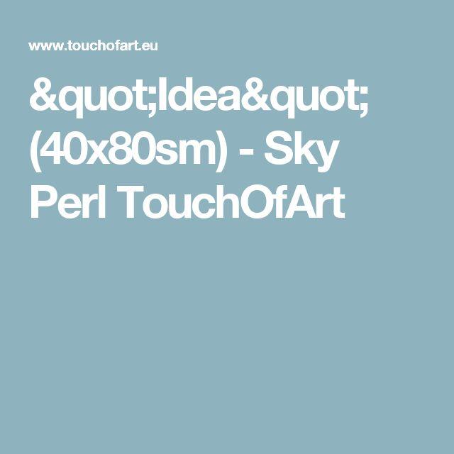 """Idea"" (40x80sm) - Sky Perl TouchOfArt"