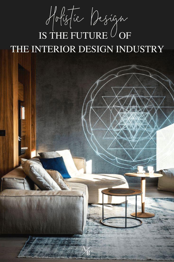 Holistic Interior Design Is The Future Interior Design Interior
