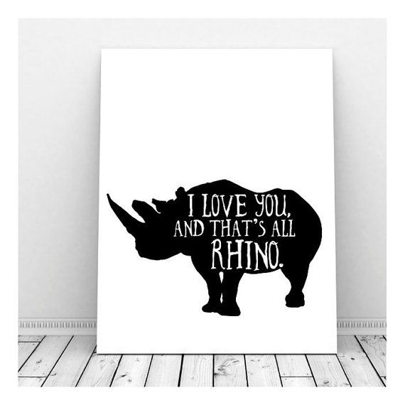 Funny Animal Pun featuring the silhouette of a Rhinoceros and the words (which Ive changed a teeny bit) from Art Garfunkel, I Love You and Thats All Rhino. Such a fun print to hang in your home as a daily reminder of the love that is shared. This black and white design will work so well in any decor. Instant download art. I have provided files for both a portrait and landscape version (photo 4), as well a a file for a 5x7 size (portrait)…