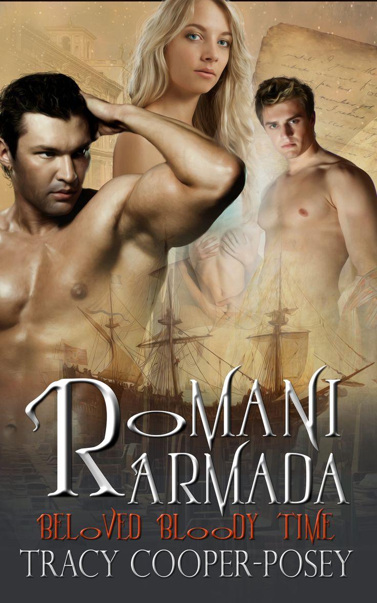 Romani Armada.  Book 3, Beloved Bloody Time series. Erotic MMF vampire time travel futuristic romance. First Edition Cover. http://tracycooperposey.com/books/romani-armada/
