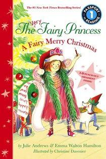 The Very Fairy Princess: A Fairy Merry Christmas by Julie Andrews, Emma Walton Hamilton, illustrated by Christine Davenier