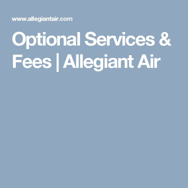 Optional Services & Fees | Allegiant Air