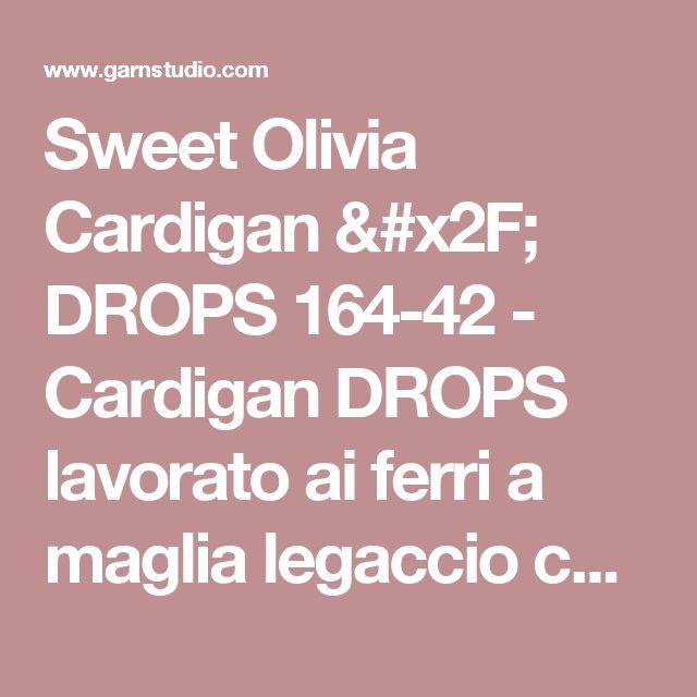 """Sweet Olivia Cardigan / DROPS 164-42 - Cardigan DROPS lavorato ai ferri a maglia legaccio con raglan, lavorato dall'alto in basso (top down) in """"Alpaca"""". Taglie: S - XXXL. - Modello gratuito di DROPS Design"""