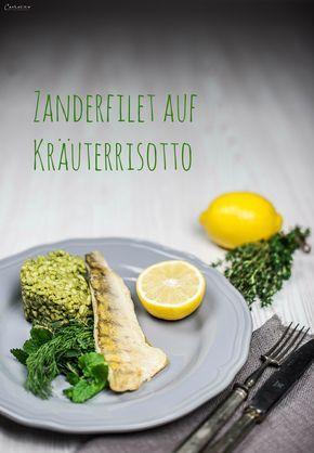 Zanderfilet auf Kräuterrisotto. Rezept für feines Risotto mit Kräutern. Zander gebraten. Rezept für Fisch. Gesundes Rezept Risotto.