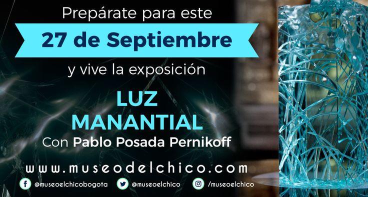 Ven este 27 de Septiembre y disfruta la exposición de Pablo Posada Pernikoff (Luz Manantial)  #pabloposadapernikoff #art #exposicion